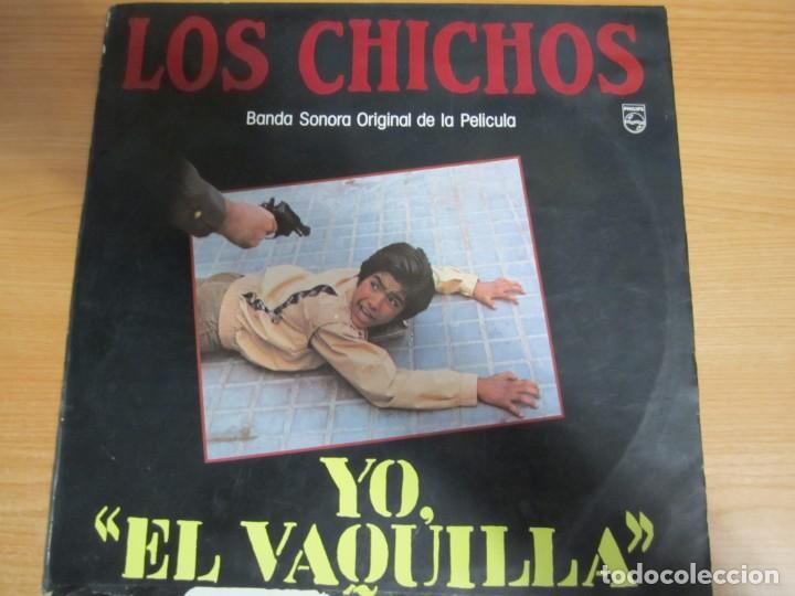 DISCO VINILO LOS CHICHOS YO EL VAQUILLA BANDA SONORA ORIGINAL DE LA PELICULA (Música - Discos de Vinilo - EPs - Bandas Sonoras y Actores)
