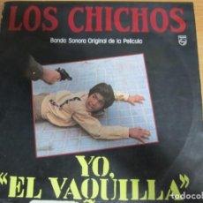Discos de vinilo: DISCO VINILO LOS CHICHOS YO EL VAQUILLA BANDA SONORA ORIGINAL DE LA PELICULA. Lote 205179321