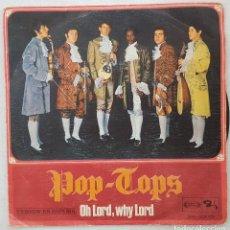 Discos de vinilo: SINGLE / POP-TOPS / OH LORD, WHY LORD - EL MAR / BARCLAY SONOPLAY 1968. Lote 205198638