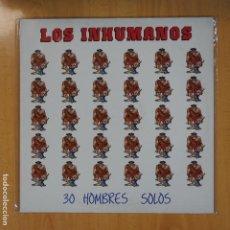 Dischi in vinile: LOS INHUMANOS - 30 HOMBRES SOLOS - LP. Lote 205283365