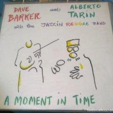 Discos de vinilo: DAVE BARKER WITH ALBERTO TARIN A MOMENT IN TIME EDICION LIMITADA. Lote 205300390
