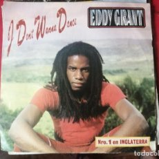 Discos de vinilo: EDDY GRANT - I DONT WANNA DANCE - SINGLE. Lote 205341066