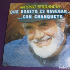 Discos de vinilo: ANTONIO FERRANDIS – QUE BONITO ES NAVEGAR CON CHANQUETE + GRUPO CHICLE LP ZAFIRO VERANO AZUL - TVE. Lote 205365531