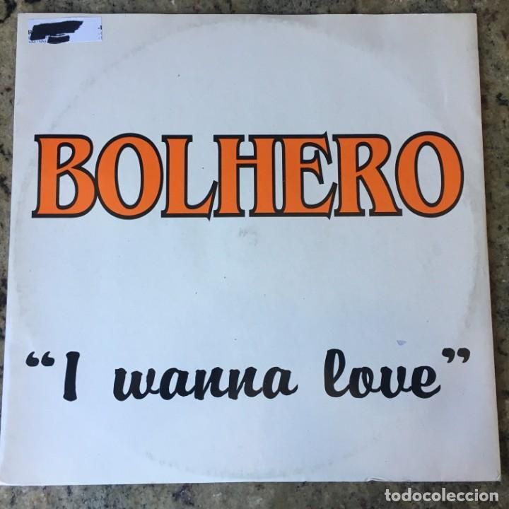 BOLHERO - I WANNA LOVE . MAXI SINGLE . 1994 ITALY (Música - Discos de Vinilo - Maxi Singles - Disco y Dance)