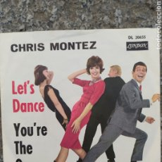 Discos de vinilo: CHRIS MONTEZ ‎– LET'S DANCE / YOU'RE THE ONE . SINGLE 1962. BUEN ESTADO. Lote 205407068