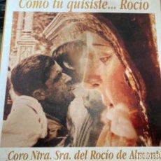 Discos de vinilo: ANTIGUO LP COMO TÚ QUISISTE... ROCIO CORO NTRA SRA DEL ROCIO ALMONTE. Lote 205513718