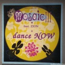 Discos de vinilo: MOSAIC III,,,DANCE NOW. Lote 205516482