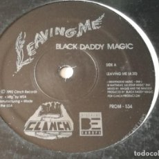 Discos de vinilo: BLACK DADDY MAGIC - LEAVING ME - 1992. Lote 205525305