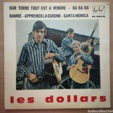 Discos de vinilo: LES DOLLARS - SUR TERRE TOUT EST A VENDRE. Lote 205535913