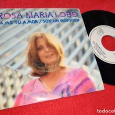 Discos de vinilo: ROSA MARIA LOBO DAME TU AMOR/SOY UN GORRION 7'' SINGLE 1981 ZAFIRO PROMO. Lote 205539926