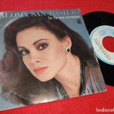 Discos de vinilo: PALOMA SAN BASILIO LA FIESTA TERMINO/SIN TI 7'' SINGLE 1985 HISPAVOX EUROVISION ESPAÑA SPAIN. Lote 205541667
