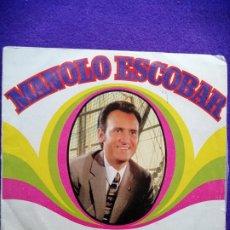 Discos de vinilo: MANOLO ESCOBAR.SINGLE, VINILO. Lote 205543968