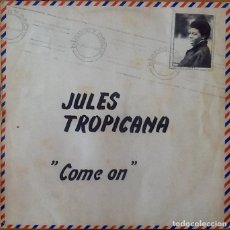 Discos de vinilo: JULES TROPICANA : COME ON [ESP 1983] 12'. Lote 205552670