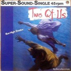 Discos de vinilo: TWO OF US : BLUE NIGHT SHADOW [ESP 1985] 12'. Lote 205553871