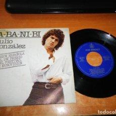 Discos de vinilo: JULIO GONZALEZ A-BA-NI-BI (VERSION ESPAÑOLA) EUROVISION 1978 SINGLE VINILO 1978 ESPAÑA 2 TEMAS. Lote 205566411
