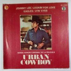 Discos de vinilo: URBAN COWBOY O.S.T - JOHNNY LEE LOOKIN / EAGLES LYIN EYES - SINGLE PROMO 1980 - ASYLUM. Lote 205568541