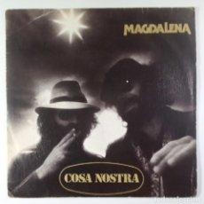 Discos de vinilo: COSA NOSTRA - MAGDALENA / MALI KIVU - SINGLE 1979 - TROVA. Lote 205572671