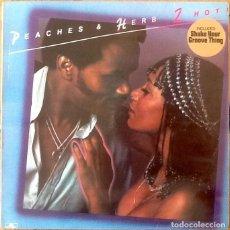 Discos de vinilo: PEACHES & HERB : TOO HOT! [ESP 1979] LP. Lote 205580335