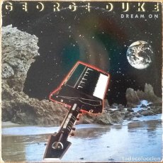 Discos de vinilo: GEORGE DUKE : DREAM ON [ESP 1982] LP. Lote 205581993