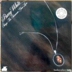 Discos de vinilo: BARRY WHITE : SINGS FOR SOMEONE YOU LOVE [ESP 1977] LP/GAT. Lote 205585946