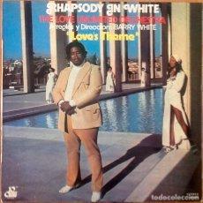 Discos de vinilo: BARRY WHITE & THE LOVE UNLIMITED ORCHESTRA : RHAPSODY IN WHITE [ESP 1974] LP. Lote 205586586