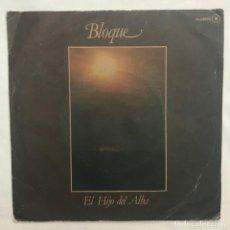 Discos de vinilo: BLOQUE  EL HIJO DEL ALBA 1980. Lote 205599638