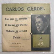 Discos de vinilo: CARLOS GARDEL – SUS OJOS SE CERRARON / EL DÍA QUE ME QUIERAS / MELODÍA DE ARRABAL / VOLVER. Lote 205601213