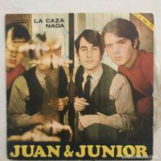 Discos de vinilo: JUAN & JUNIOR – LA CAZA / NADA 1967. Lote 205602682