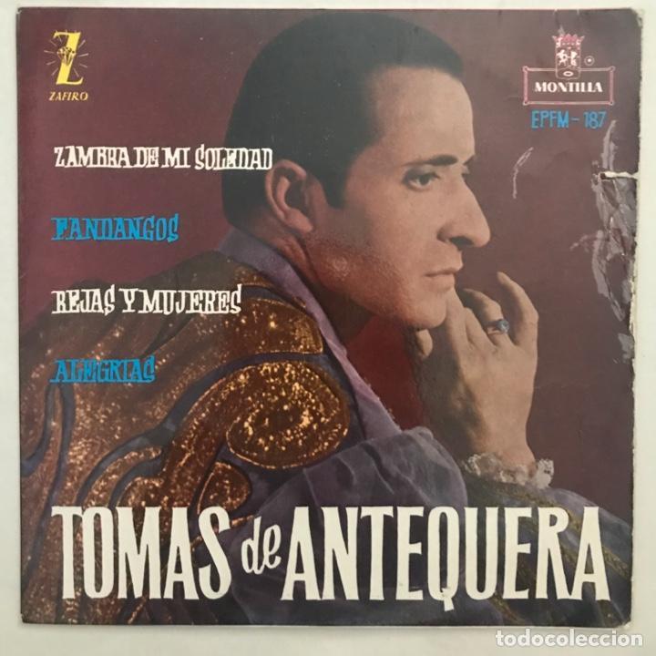 TOMAS DE ANTEQUERA ZAMBRA DE MI SOLEDAD FANDANGOS REJAS Y MUJERES ALEGRÍAS 1961 (Música - Discos de Vinilo - EPs - Flamenco, Canción española y Cuplé)