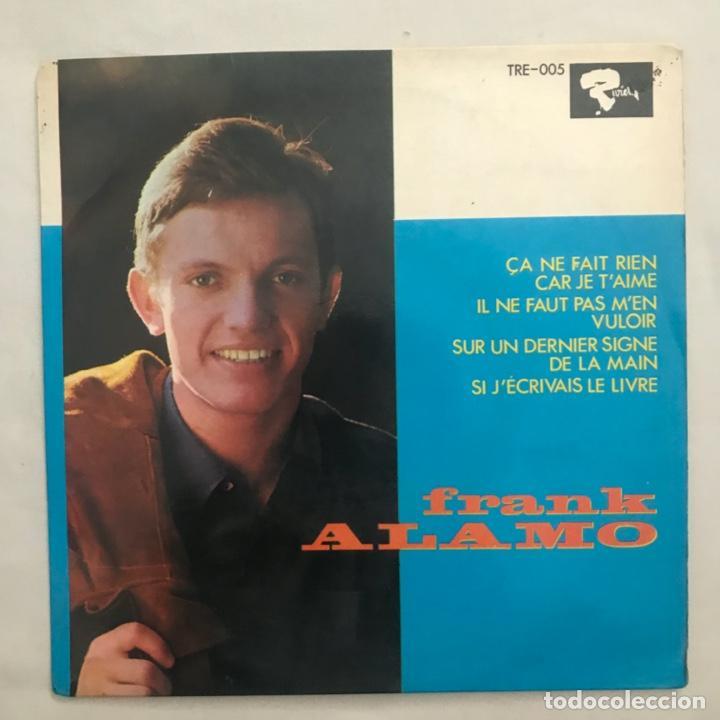FRANK ALAMO  ÇA NE FAIT RIEN CAR JE TAIME IL NE FAUT PAS MEN VOULOIR SUR UN DERNIER SIGNE DE (Música - Discos de Vinilo - EPs - Jazz, Jazz-Rock, Blues y R&B)