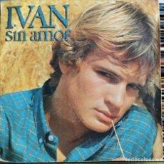 """Disques de vinyle: IVAN – SIN AMOR (CBS 8015) VINYL, 7"""", 45 RPM (D:VG+). Lote 205644930"""