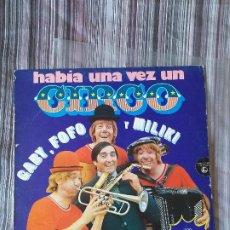 Discos de vinilo: VINILO HABÍA UNA VEZ UN CIRCO GABY FOFO Y MILIKI CON FOFITO 1974. Lote 205650096