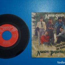 Discos de vinilo: SINGLE DE VINILO MAMA SAMBA NUESTRO PEQUEÑO MUNDO AÑO 1972. Lote 205655713