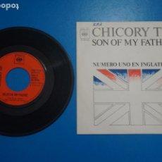 Discos de vinilo: SINGLE DE VINILO CHICORY TIP SON OF MY FATHER AÑO 1972. Lote 205656338