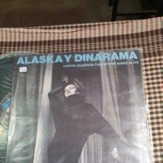 Discos de vinilo: ALASKA Y DINARAMA, COMO PUDISTE HACERME ESTO A MI, TORMENTO, DE SOL A SOL, HISPANOS 49 549 138, 1984. Lote 205660282