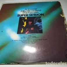 Discos de vinilo: LP - AL KOOPER / MIKE BLOOMFIELD / STEPHEN STILLS – SUPER SESSION - EMB 31029 (VG+ / P ) SPAIN 1975. Lote 205670696