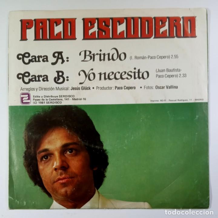 Discos de vinilo: PACO ESCUDERO - brindo / yo necesito - SINGLE PROMO 1981 - ZAFIRO - Foto 2 - 205683277