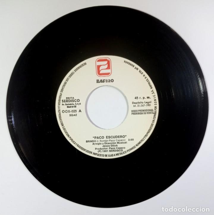 Discos de vinilo: PACO ESCUDERO - brindo / yo necesito - SINGLE PROMO 1981 - ZAFIRO - Foto 3 - 205683277