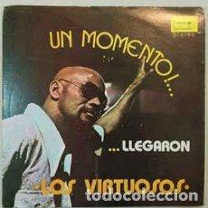 Discos de vinilo: LOS VIRTUOSOS – UN MOMENTO !…LLEGARON LOS VIRTUOSOS. Lote 205699080