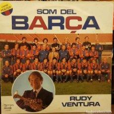 Discos de vinilo: SOM DEL BARÇA - RUDY VENTURA. Lote 205699860