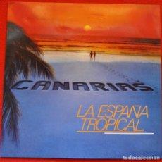 Discos de vinilo: LA ESPAÑA TROPICAL - CANARIAS - MAXI SINGLE. Lote 205701241