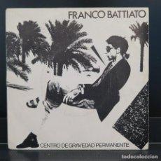 Discos de vinilo: FRANCO BATTIATO SINGLE CENTRO DE GRAVEDAD PERMANENTE 1981. Lote 205745387