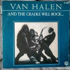 Discos de vinilo: VAN HALEN - AND THE CRADDLE WILL ROCK. SINGLE, EDICIÓN ESPAÑOLA 1980.. Lote 205771638