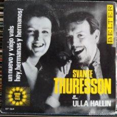 """Discos de vinilo: SVANTE THURESSON & ULLA HALLIN - UN NUEVO Y VIEJO VALS / HEY HERMANOS Y HEMANAS (7"""") (BELTER) (D:NM). Lote 205791808"""