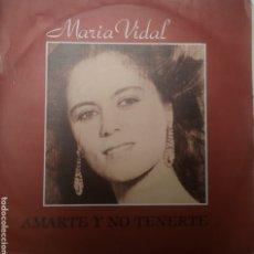 Discos de vinilo: MARÍA VIDAL SINGLE SELLO ABANICO AÑO 1988. Lote 205796907