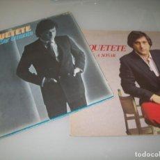 Discos de vinilo: CHIQUETETE ( ANTONIO COTES ) LOTE DE ..2 LP´S - SER AMANTE Y APRENDE A SOÑAR .. LP DE1982 Y 1983. Lote 205798071