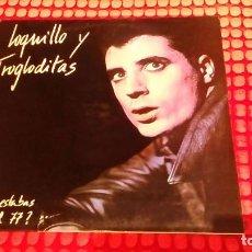 Discos de vinilo: LOQUILLO Y TROGLODITAS DÓNDE ESTABAS TÚ EN EL 77 CON ENCARTE 1984 LP. Lote 205802487
