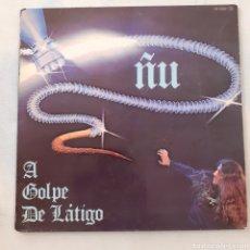 Discos de vinilo: ÑU. A GOLPE DE LÁTIGO. GATEFOLD. CHAPA DISCOS HS - 35.027. 1979. FIRMADO. FUNDA VG+. DISCO VG++.. Lote 205805805