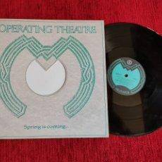Discos de vinilo: OPERATING THEATRE /SPRING IS COMING /PRODUCIDO POR BONO/ MUY RARO. Lote 205812323