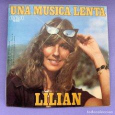 Discos de vinilo: SINGLE UNA MUSICA LENTA LILIAN VG+. Lote 205829891